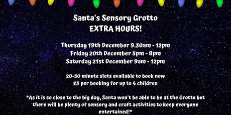 Santa's Sensory Grotto Extra Hours! tickets