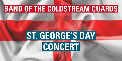 St George's Day Concert by The Band of The Coldstream Guards