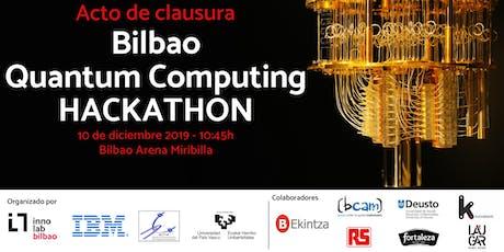 Acto de clausura -  Bilbao Quantum Computing Hackathon tickets