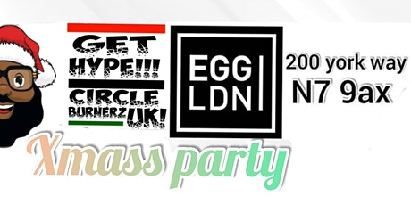GET HYPE ! XMASS party at EGG LONDON tickets