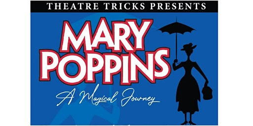 Theatre Tricks Presents Mary Poppins