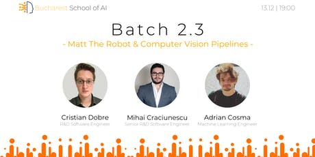 Batch 2.3: Matt The Robot & Computer Vision Pipelines tickets