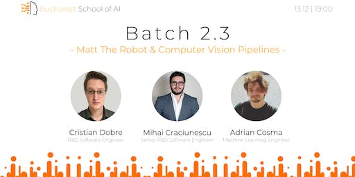 Batch 2.3: Matt The Robot & Computer Vision Pipelines