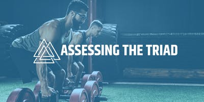 Assessing The Triad