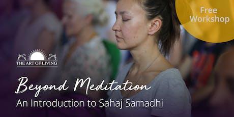 Beyond Meditation - An Introduction to Sahaj Samadhi in Toronto Downtown tickets