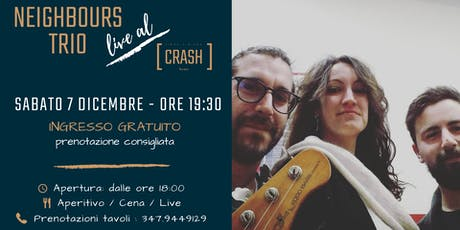 The Neighbours Trio live al Crash Roma biglietti