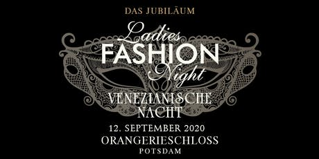 Ladies Fashion Night - Das Jubiläum Tickets