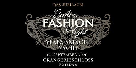 Ladies Fashion Night - Das Jubiläum tickets