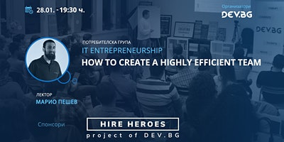 IT Entrepreneurship: How To Create A Highly Efficient Team