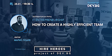 IT Entrepreneurship: How To Create A Highly Efficient Team tickets