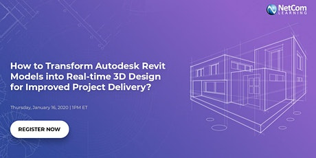 Webinar - How to Transform Autodesk Revit Models into Real-time 3D Design for Improved Project Delivery tickets