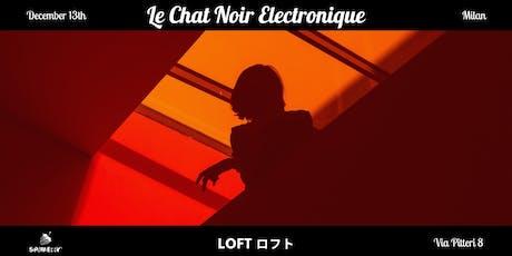 Le Chat Noir Electronique | Milan biglietti