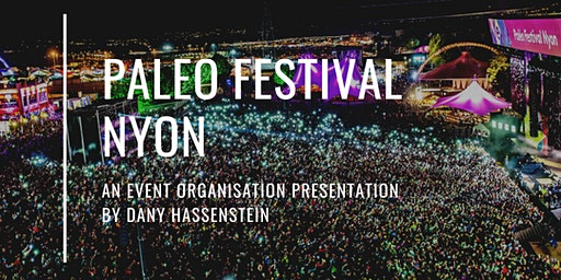 Paléo Festival Nyon - an Event Organisation Presentation by Mr Hassenstein
