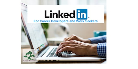 LinkedIn - for Career Developers and Work Seekers tickets