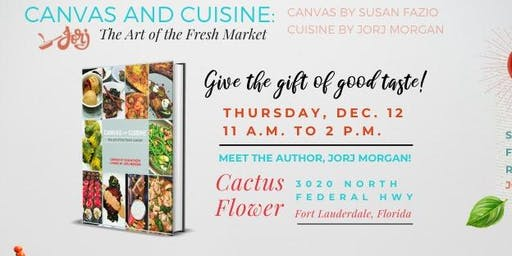 Canvas And Cuisine Book Signing at Cactus Flower