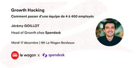 ApéroTalk Le Wagon Bordeaux « Growth Hacking - Passer de 4 employés à 400 » billets
