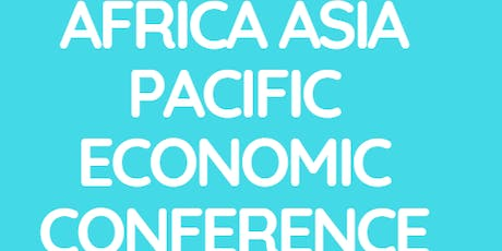 AFRICA ASIA PACIFIC ECONOMIC CONFERENCE 2020 SYDNEY AUSTRALIA tickets