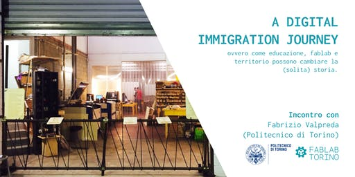 A digital immigration journey - Educazione, Fablab e territorio