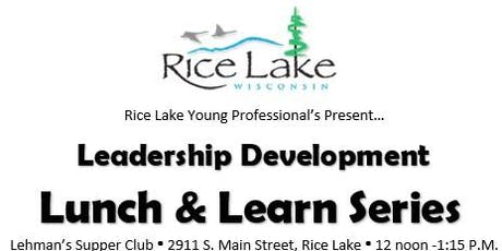 Rice Lake Young Professional's Leadership Development Lunch & Learn Series tickets