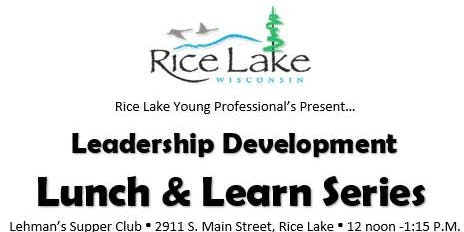 Rice Lake Young Professional's Leadership Development Lunch & Learn Series
