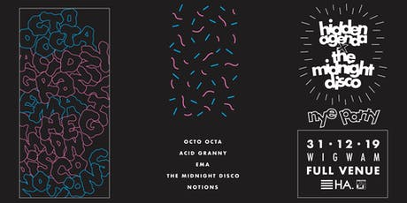 NYE w/ Octo Octa, The Midnight Disco, Notions, Acid Granny & EMA tickets