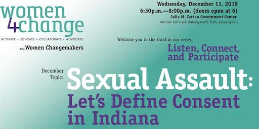 Listen, Connect, & Participate | Sexual Assault: Let's Define Consent in Indiana