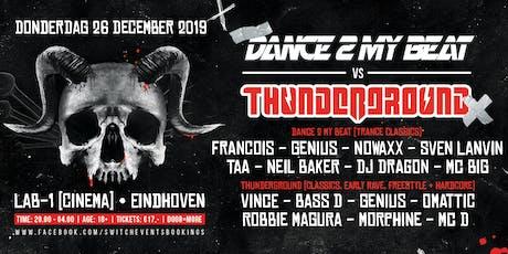 Dance2myBeat VS Thunderground tickets