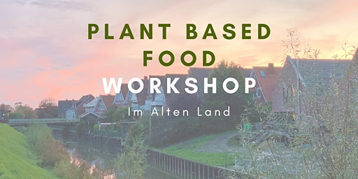 Plantbased Food Menü Workshop | vegan - glutenfrei | Altes Land