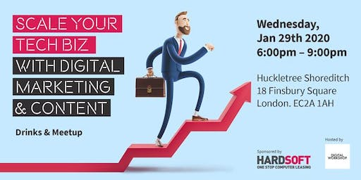 Scale Your Tech Biz With Digital Marketing & Content - Drinks & Meetup