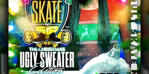SKATE N SIP: XMAS UGLY SWEATER EDITION