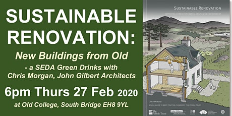 SUSTAINABLE RENOVATION: New Buildings from Old, 6pm Thurs 27 Feb Edinburgh tickets