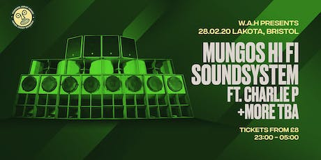 Wide Eyes x WAH: Mungo's HiFi Ft. Charlie P & More tickets