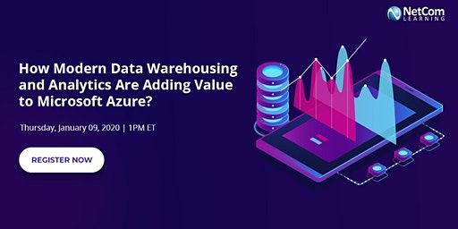 Virtual Event - How Modern Data Warehousing and Analytics Are Adding Value to Microsoft Azure