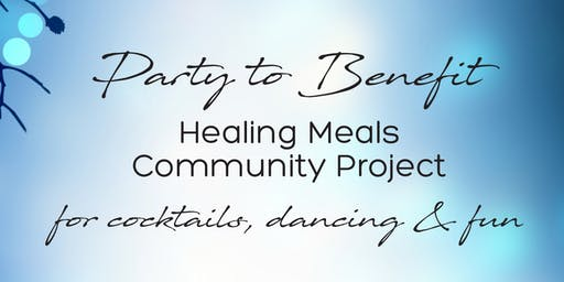 Party to Benefit Healing Meals Community Project