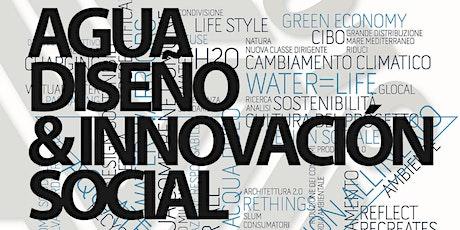 """Conferencia """"Agua: Diseño & Innovación Social"""" entradas"""