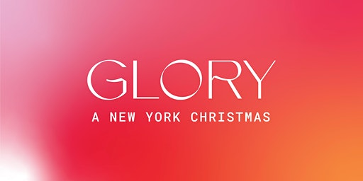 GLORY: An Original Christmas Production