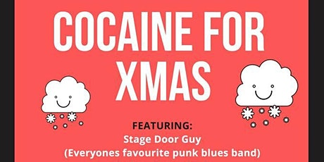 Cocaine for Xmas '19 with Stage Door and friends tickets