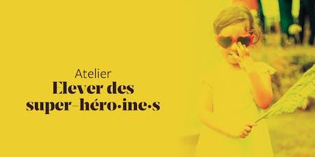 Élever des super-héro.ïne.s - 5 mars billets