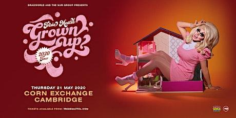 Trixie Mattel: Grown Up (Corn Exchange, Cambridge) tickets