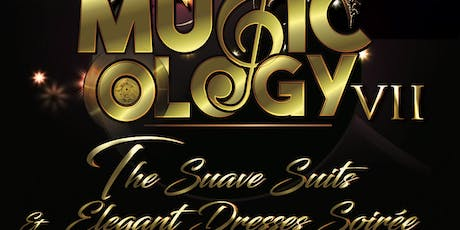 Musicology VII - The Suave Suits & Elegant Dresses Soiree tickets