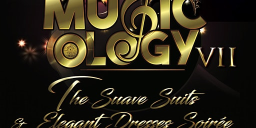 Musicology VII - The Suave Suits & Elegant Dresses Soiree