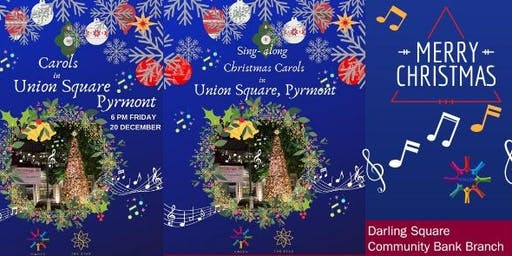Carols in Union Square, Pyrmont - Friday 20 December