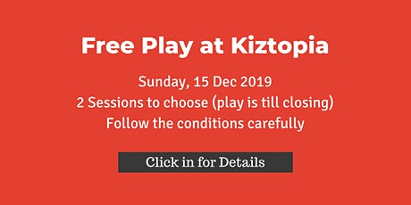 Free Play at Kiztopia , Sun 15 Dec, by ATO Partners tickets
