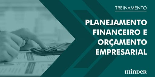 Planejamento financeiro e orçamento empresarial