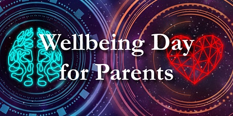 Parents' Conference - Wellbeing Day Navigating the emotional rollercoaster tickets