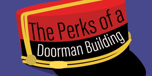 The Broke People Play Festival Presents: The Perks of a Doorman Building