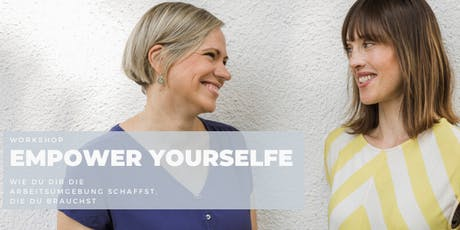 Empower yourself: Wie Du Dir die Arbeitsumgebung schaffst, die Du brauchst tickets