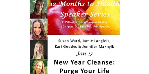 New Year Cleanse: Purge Your Life, 12 Months to Health Speaker Series