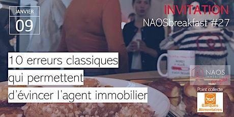 NAOSbreakfast#27 : 10 erreurs classiques qui permettent d'évincer l'agent immobilier tickets