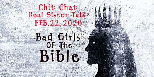 Chit Chat Sister Real Talk 2020 - Bad Girls of the